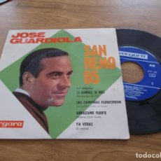 Discos de vinilo: JOSÉ GUARDIOLA, SAN REMO 65 . SI LLORAS SI RIES. LAS CAMPIÑAS FLORECIERON, ABRAZAME FUERTE, YA VERAS. Lote 117453099