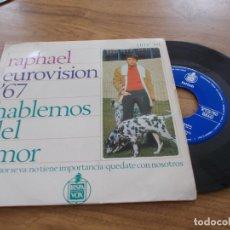 Discos de vinilo: RAPHAEL. EUROVISION 67, HABLEMOS DEL AMOR.. Lote 117453543