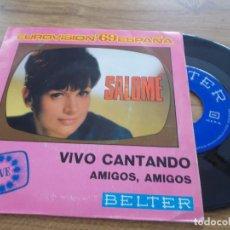 Discos de vinilo: SALOMÉ EUROVISION 69, VIVO CANTANDO, AMIGOS, AMIGOS.. Lote 117454059