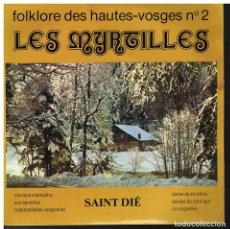 Discos de vinilo: LES MYRTILLES - FOLKLORE DES HAUTES VOSGES Nº 2 - EP - ED. FRANCIA. Lote 117454355