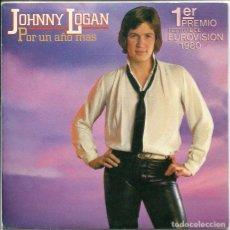 Discos de vinilo: JOHNNY LOGAN / POR UN AÑO MAS (EUROVISION 1980) / ONE NIGHT STAND (SINGLE 1980). Lote 117519139
