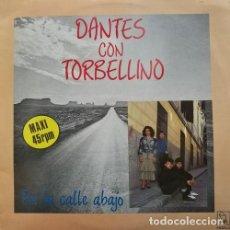 Discos de vinilo: DANTES CON TORBELLINO - CALLE ABAJO - MAXI SINGLE RARO DE VINILO - RUMBAS. Lote 117531939