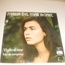 Discos de vinil: SINGLE MARIA DEL MAR BONET. VIGILA EL MAR. INICI DE CAMPANA. ARIOLA 1974 SPAIN (PROBADO Y BIEN). Lote 117545067