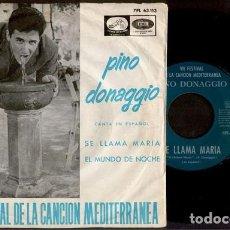 Discos de vinilo: SINGLE PINO DONAGGIO – SE LLAMA MARÍA / EL MUNDO DE NOCHE (ED. ESPAÑA, 1965). Lote 117583711