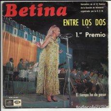 Discos de vinilo: BETINA SG FIRMADO EMI 1967 ENTRE LOS DOS/EL TIEMPO HA DE PASAR. Lote 117584335