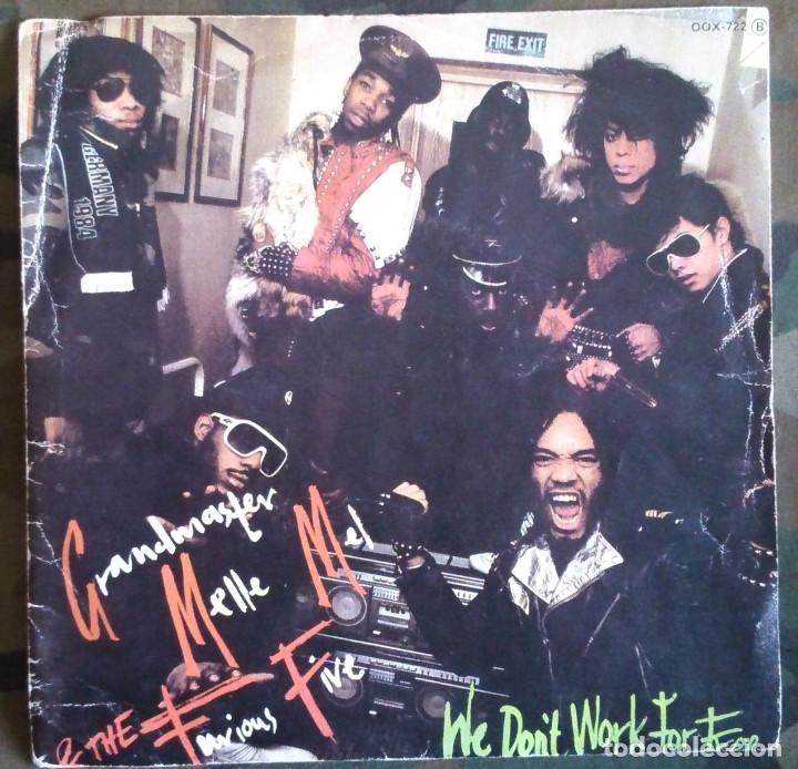GRANDMASTER MELLE MEL & THE FURIOUS FIVE – WE DON'T WORK FOR FREE SUGAR HILL 1984 HIP HOP (Música - Discos - Singles Vinilo - Rap / Hip Hop)
