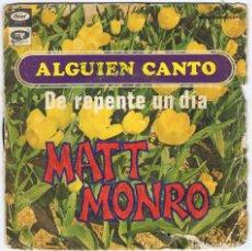 Discos de vinilo: MATT MONRO - ALGUIEN CANTÓ / DE REPENTE UN DÍA. CAPITOL 1968. SINGLE. Lote 117607835
