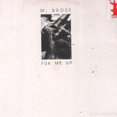 Discos de vinilo: M. BROSS - FUK ME UP / LP MAXISINGLE DE 1992 RF-5385 EDICION ESPAÑOLA. Lote 117611983