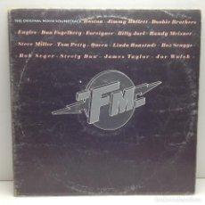 Discos de vinilo: FM - THE ORIGINAL MOVIE SOUNDTRACK (EAGLES, QUEEN, BOSTON...) - 2 LP'S VINILOS - 1978 USA. Lote 117637559