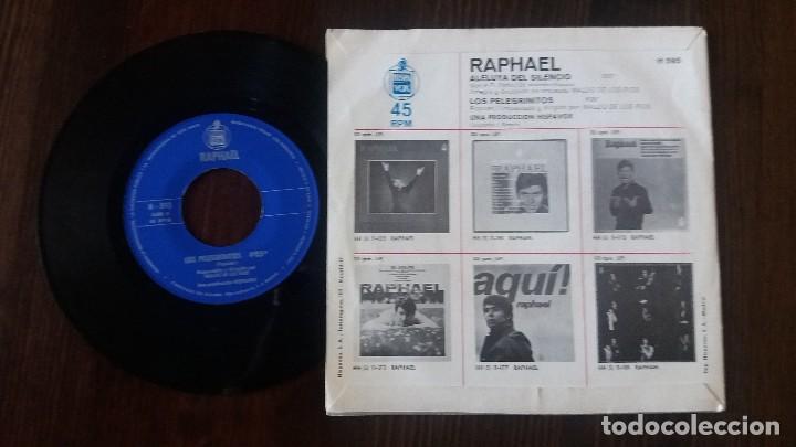 Discos de vinilo: RAPHAEL Aleluya del silencio/ Los pelegrinitos - Foto 2 - 117652435
