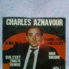 Discos de vinilo: CHARLES AZNAVOUR * A MA FILLE - HIER ENCORE *. Lote 117681067