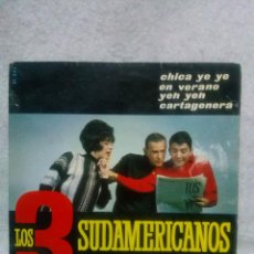 Discos de vinilo: LOS TRES SUDAMERICANOS *CHICA YE YE,CARTAGENERA....*. Lote 117684311