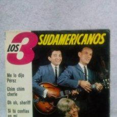 Discos de vinilo: LOS TRES SUDAMERICANOS *ME LO DIJO PEREZ,SI TU CONFIAS EN MI.....*. Lote 117685283