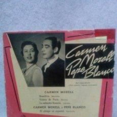 Discos de vinilo: CARMEN MORELL Y PEPE BLANCO *BOMBOM,EL PIROPO ESPAÑOL.......*. Lote 117685623