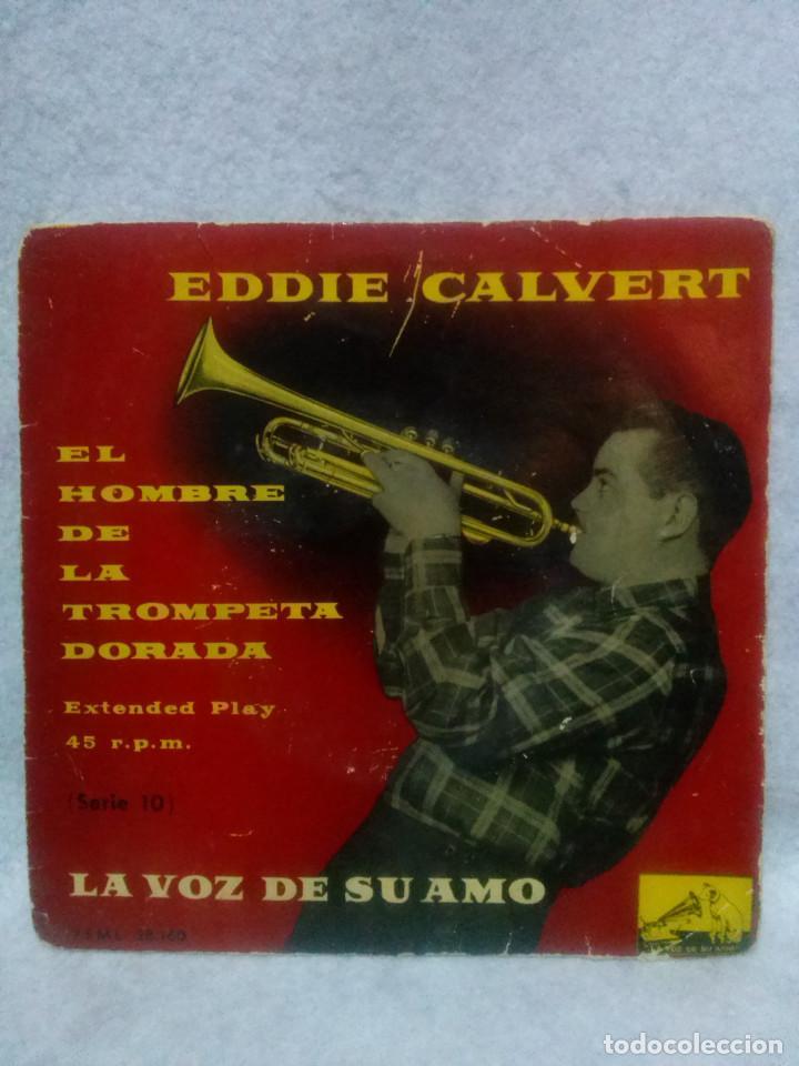 EDDIE CALVERT *EL HOMBRE DE LA TROMPETA DORADA-LA VOZ DE SU AMO* (Música - Discos - Singles Vinilo - Jazz, Jazz-Rock, Blues y R&B)