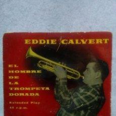 Discos de vinilo: EDDIE CALVERT *EL HOMBRE DE LA TROMPETA DORADA-LA VOZ DE SU AMO*. Lote 117686679