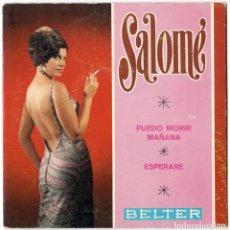 Discos de vinilo: SALOMÉ - PUEDO MORIR MAÑANA / ESPERARE - BELTER 1968 - FIRMADO. Lote 117727567