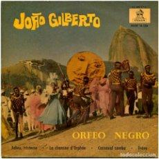 Discos de vinilo: JOÃO GILBERTO – ORFEO NEGRO - EP SPAIN 1960 - ODEON DSOE 16.324. Lote 117734771