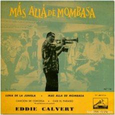 Discos de vinilo: EDDIE CALVERT – MÁS ALLÁ DE MOMBASA - EP SPAIN 1958 - LA VOZ DE SU AMO 7EPL 13.176. Lote 117736499