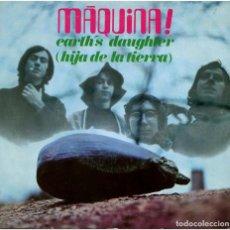 Discos de vinilo: MÁQUINA! - EARTH'S DAUGHTER (HIJA DE LA TIERRA) - SG SPAIN 1969 - DIABOLO SN20307. Lote 117738311