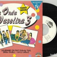 Discos de vinilo: LA ONDA VASELINA SINGLE PROMOCIONAL DEJENME EN PAZ / BAILANDO DE BRINQUITO. 1993. EN PERFECTO ESTADO. Lote 117757707