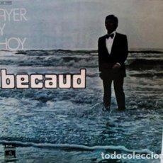 Discos de vinilo: BÉCAUD - AYER Y HOY (ED.: ESPAÑA, 1975) [COPIA IMPECABLE]. Lote 117780407