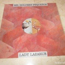 Discos de vinilo: MIL DOLORES PEQUEÑOS - LADY LAZARUS - POR CARIDAD PRODUCCIONES 1992. Lote 117787103