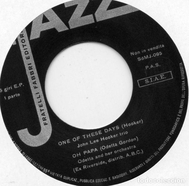 Discos de vinilo: JOHN LEE HOOKER TRIO - IL JAZZ -, EP, ONE OF THESE DAYS + 2, AÑO 19?? MADE IN ITALY - Foto 3 - 117803583