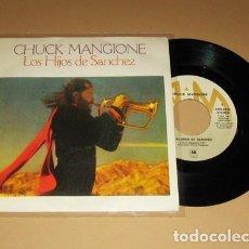 Discos de vinilo: CHUCK MANGIONE - LOS HIJOS DE SANCHEZ (CHILDREN OF SANCHEZ) - SINGLE - 1978. Lote 117912003