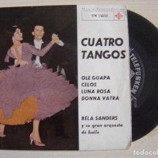 Discos de vinilo: BELA SANDERS Y SU GRAN ORQ. DE BAILE - CUATRO TANGOS - SINGLE ESPAÑOL 1963 - TELEFUNKEN. Lote 117920371