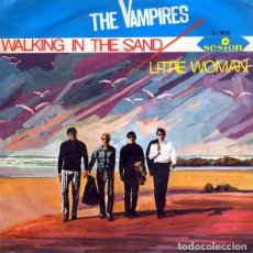Discos de vinilo: THE VAMPIRES: WALKING IN THE SAND + LITTLE WOMAN. Lote 117942763