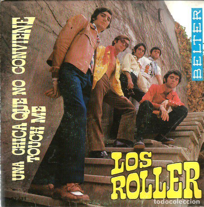 SG LOS ROLLER : UNA CHICA QUE NO CONVIENE + TOUCH ME ( SONIDO ONDA THE DOORS ) COMO NUEVO (Música - Discos - Singles Vinilo - Grupos Españoles 50 y 60)