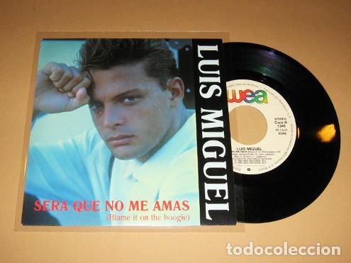 LUIS MIGUEL - SERA QUE NO ME AMAS (BLAME IT ON THE BOOGIE) - SINGLE - 1990 (Música - Discos - Singles Vinilo - Grupos y Solistas de latinoamérica)