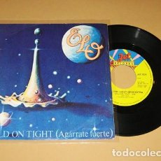 Discos de vinilo: ELECTRIC LIGHT ORCHESTRA - AGARRATE FUERTE (HOLD ON TIGHT) - SINGLE - 1981. Lote 117962567