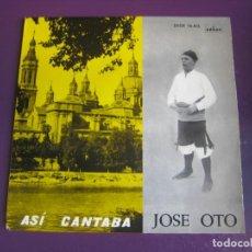 Discos de vinilo: ASI CANTABA JOSE OTO EP ODEON 1961 JOTAS ARAGON - . Lote 117968747
