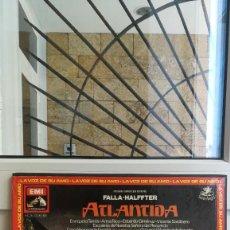 Discos de vinilo: FALLA-HALFFTER ATLANTIDA,LA VOZ DE SU AMO.. Lote 117970131