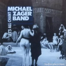 Discos de vinilo: THE MICHAEL ZAGER BAND - LET'S ALL CHANT - GRIND - B-MX-1099 SPAIN. Lote 118033387