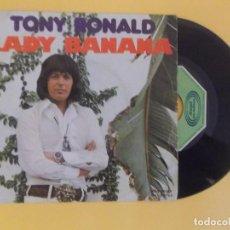 Discos de vinilo: TONY RONALD - LADY BANANA SINGLE VINILO. Lote 118034771