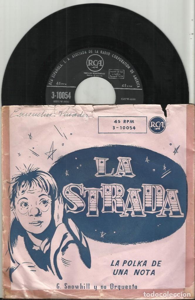 GEORGE SNOWHILL SINGLE LA STRADA - LA POLKA DE UNA NOTA ESPAÑA (Música - Discos - Singles Vinilo - Bandas Sonoras y Actores)