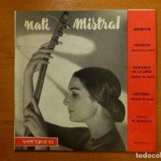 Discos de vinilo: DISCO DE VINILO - EP - NATI MISTRAL - RECITA - PROFECIA - ROMANCE DE LA LIRIO - SOLTERA. Lote 122951222