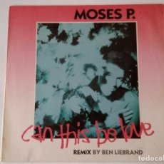 Discos de vinilo: MOSES P. - CAN THIS BE LOVE - 1989. Lote 118196427