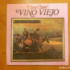 Disques de vinyle: DISCO DE VINILO - SINGLE - VINO VIEJO - CHAU CHAU - QUE LO BESARA -. Lote 118233799