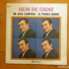Discos de vinilo: DISCO VINILO - SINGLE - BENI DE CADIZ - MI JACA CAMPERA - EL PUEBLO QUIERE -. Lote 118266511