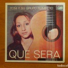 Discos de vinilo: DISCO VINILO - SINGLE - TOÑI Y SU GRUPO RUMBERO - ANTONIO ARENAS - QUE SERÁ - RUMBA TROPICANA - MH . Lote 118275315