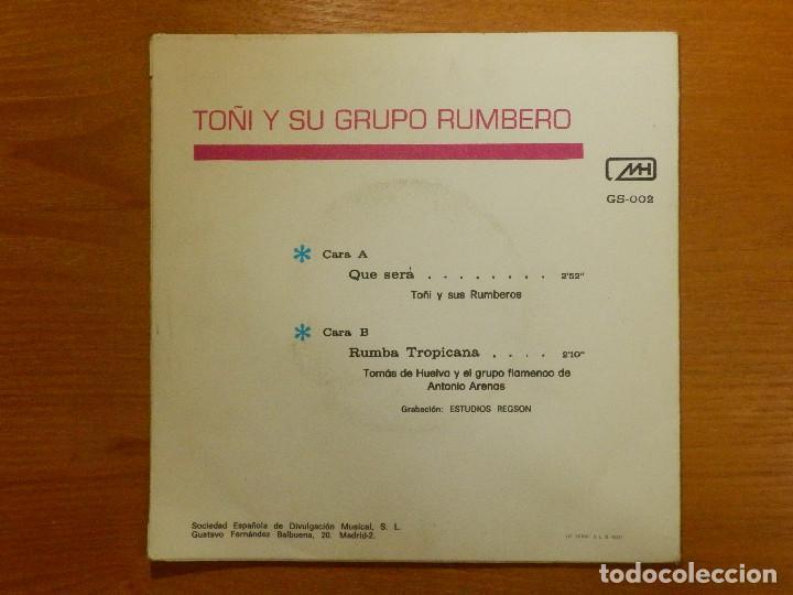 Discos de vinilo: DISCO VINILO - SINGLE - TOÑI Y SU GRUPO RUMBERO - ANTONIO ARENAS - QUE SERÁ - RUMBA TROPICANA - MH - Foto 2 - 118275315