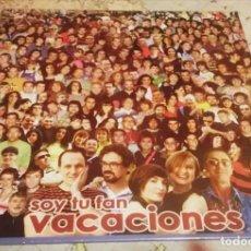 Discos de vinilo: LP VACACIONES, SOY TU FAN. Lote 118310139