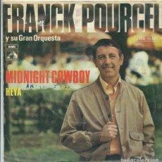 Disques de vinyle: FRANCK POURCEL / MIDNIGHT COWBOY / HEYA (SINGLE 1969). Lote 118330403