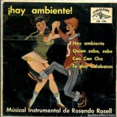 Dischi in vinile: ROSENDO ROSELL (¡HAY AMBIENTE! / TE DOY CALABAZAS + 2 (EP 1962). Lote 118357323