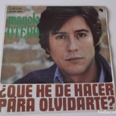 Discos de vinilo: MANOLO OTERO - ¿QUE HE DE HACER PARA OLVIDARTE?. Lote 118358591