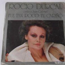 Discos de vinilo: ROCIO DURCAL - FUE TAN POCO TU CARIÑO. Lote 118359927